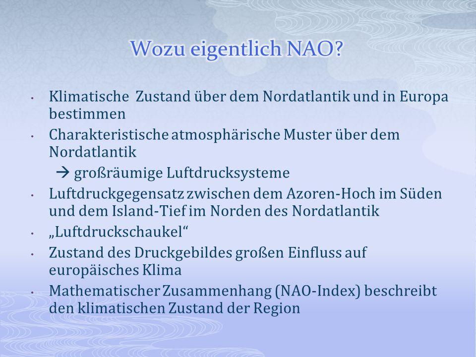 Wozu eigentlich NAO Klimatische Zustand über dem Nordatlantik und in Europa bestimmen.
