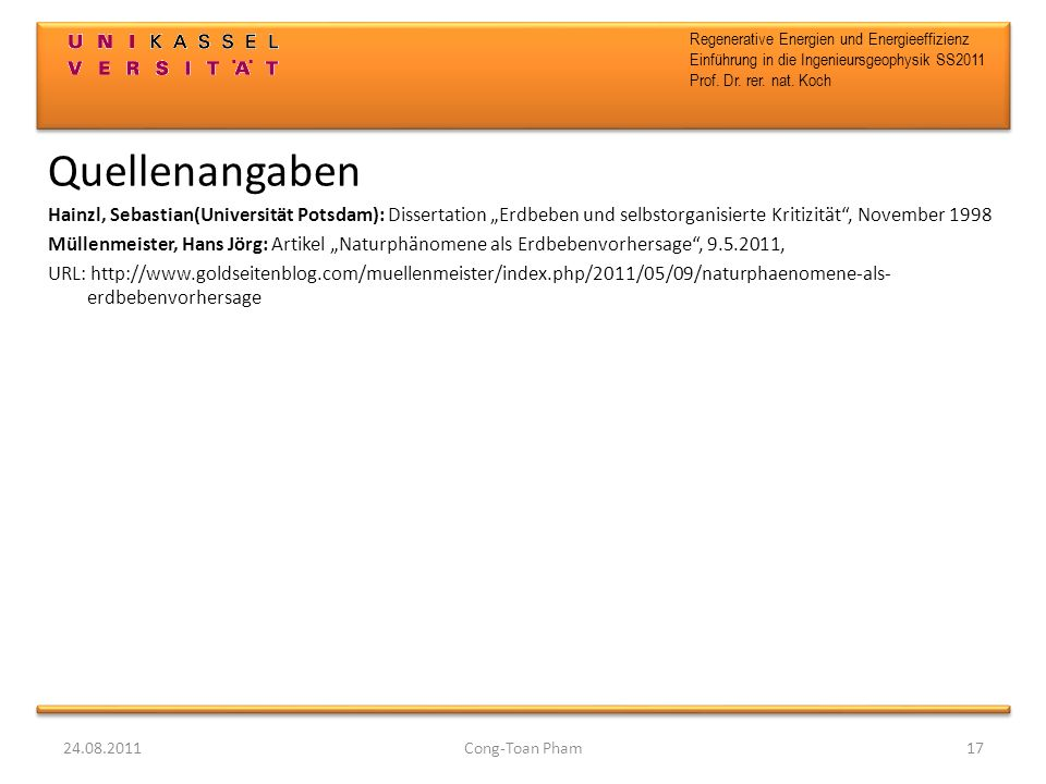 """Quellenangaben Hainzl, Sebastian(Universität Potsdam): Dissertation """"Erdbeben und selbstorganisierte Kritizität , November 1998."""