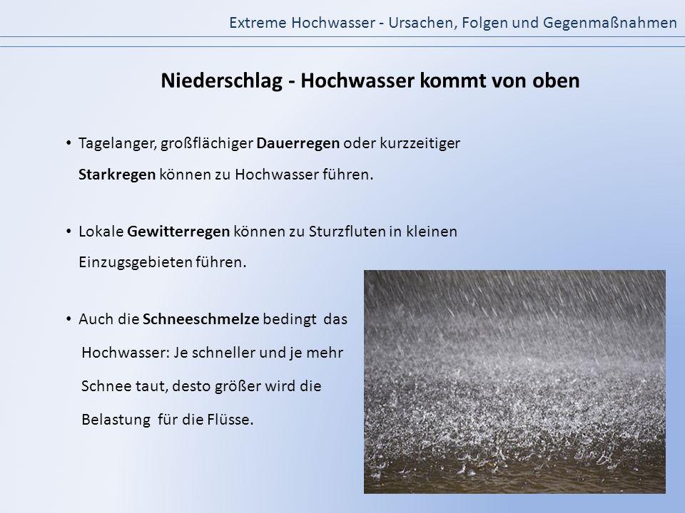 Niederschlag - Hochwasser kommt von oben