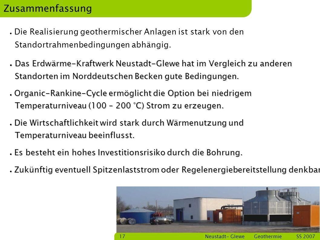 Zusammenfassung Die Realisierung geothermischer Anlagen ist stark von den Standortrahmenbedingungen abhängig.