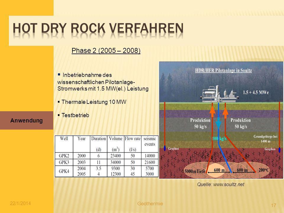 Hot dry rock verfahren Phase 2 (2005 – 2008) Inbetriebnahme des wissenschaftlichen Pilotanlage-Stromwerks mit 1.5 MW(el.) Leistung.