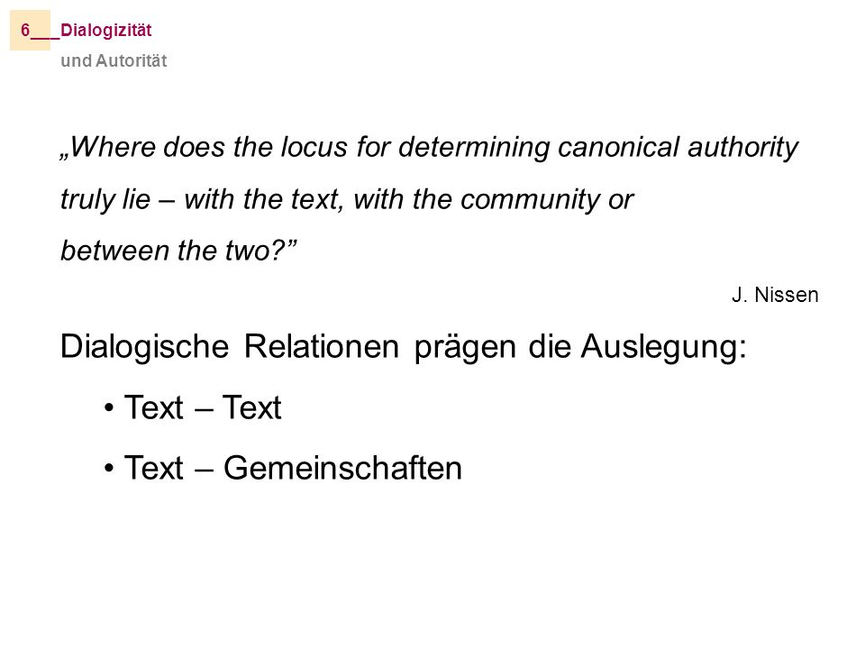 Dialogische Relationen prägen die Auslegung: Text – Text