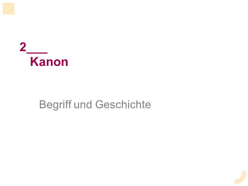 2___ Kanon Begriff und Geschichte