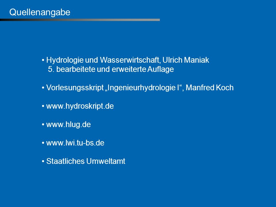 Quellenangabe Hydrologie und Wasserwirtschaft, Ulrich Maniak