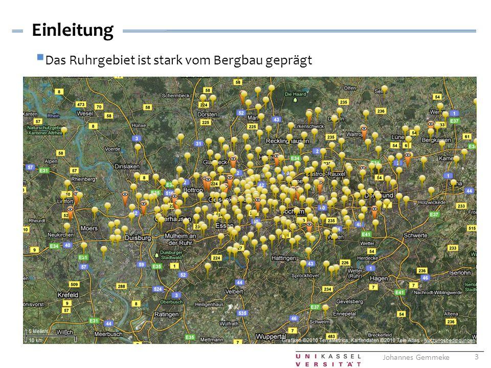Einleitung Das Ruhrgebiet ist stark vom Bergbau geprägt