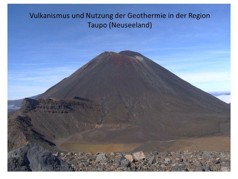 Vulkanismus und Nutzung der Geothermie in der Region Taupo (Neuseeland)