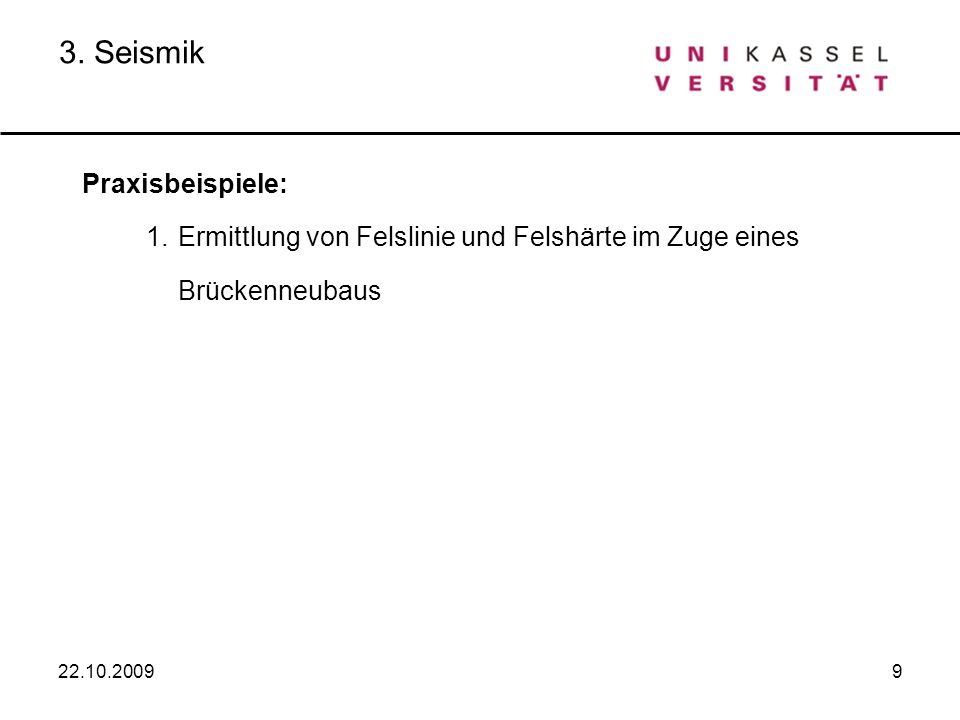 3. Seismik Praxisbeispiele: 1. Ermittlung von Felslinie und Felshärte im Zuge eines Brückenneubaus.