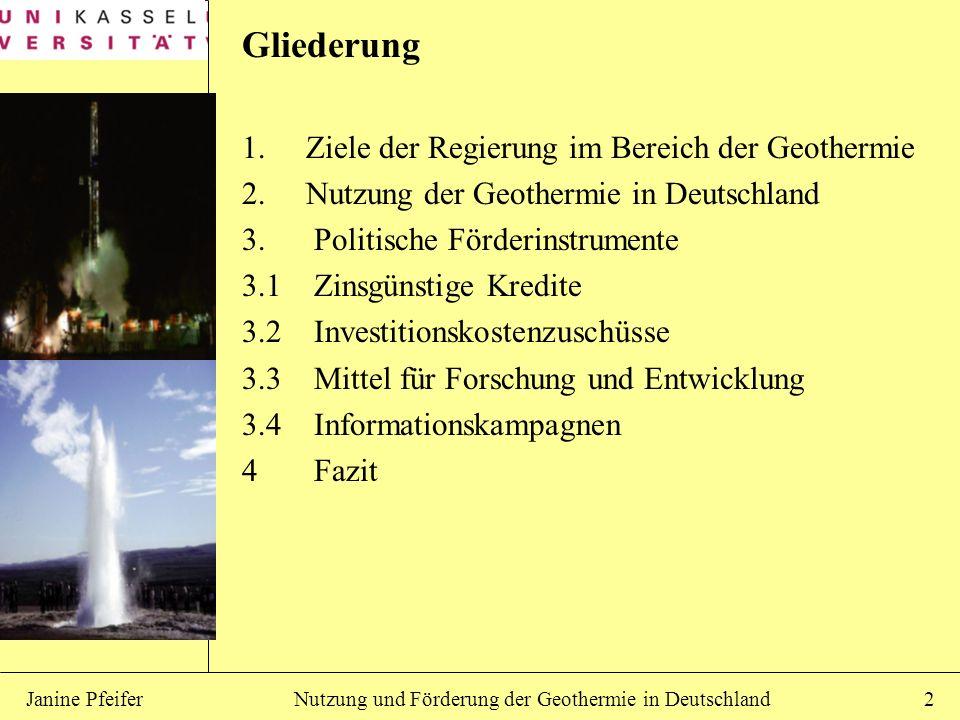 Gliederung 1. Ziele der Regierung im Bereich der Geothermie