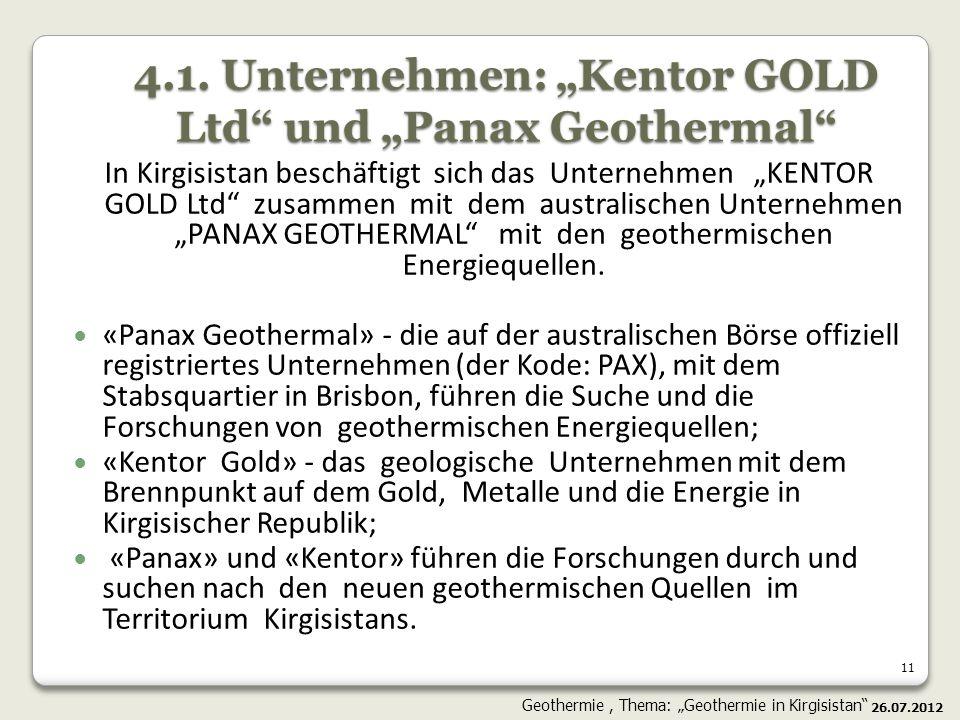 """4.1. Unternehmen: """"Kentor GOLD Ltd und """"Panax Geothermal"""