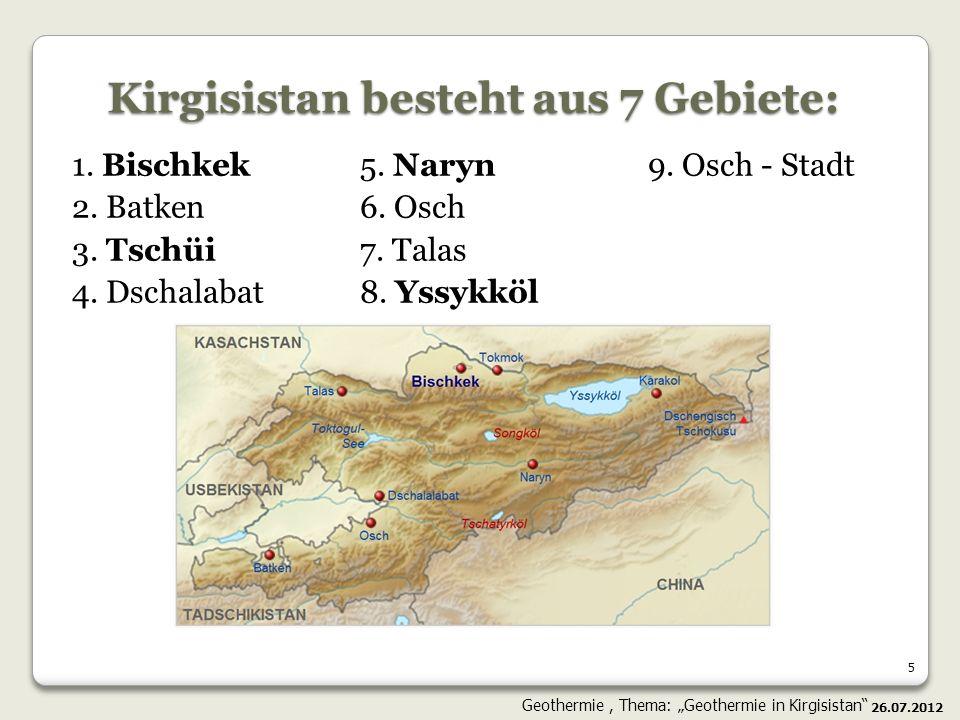 Kirgisistan besteht aus 7 Gebiete: