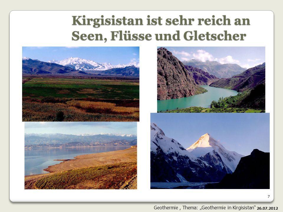 Kirgisistan ist sehr reich an Seen, Flüsse und Gletscher