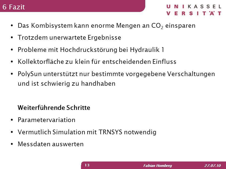 6 Fazit Das Kombisystem kann enorme Mengen an CO2 einsparen