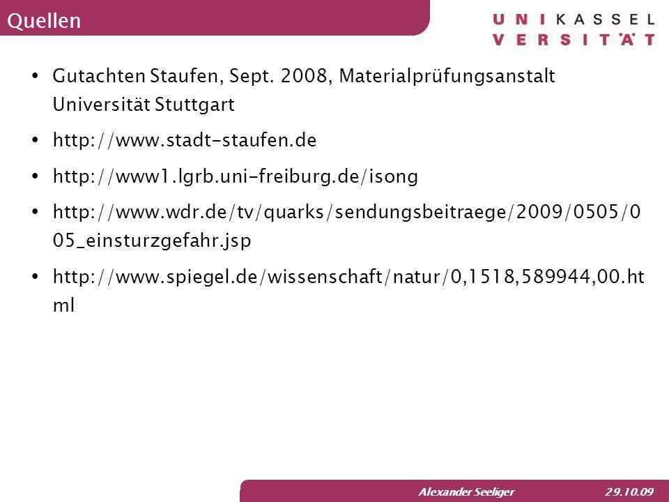 Quellen Gutachten Staufen, Sept. 2008, Materialprüfungsanstalt Universität Stuttgart. http://www.stadt-staufen.de.