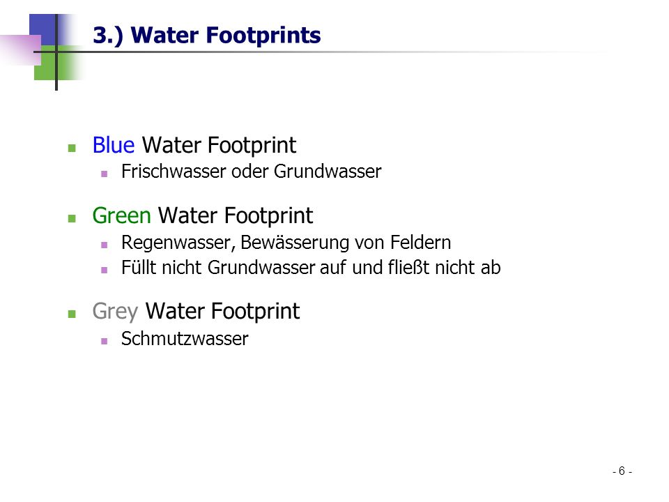 3.) Water Footprints Blue Water Footprint Green Water Footprint