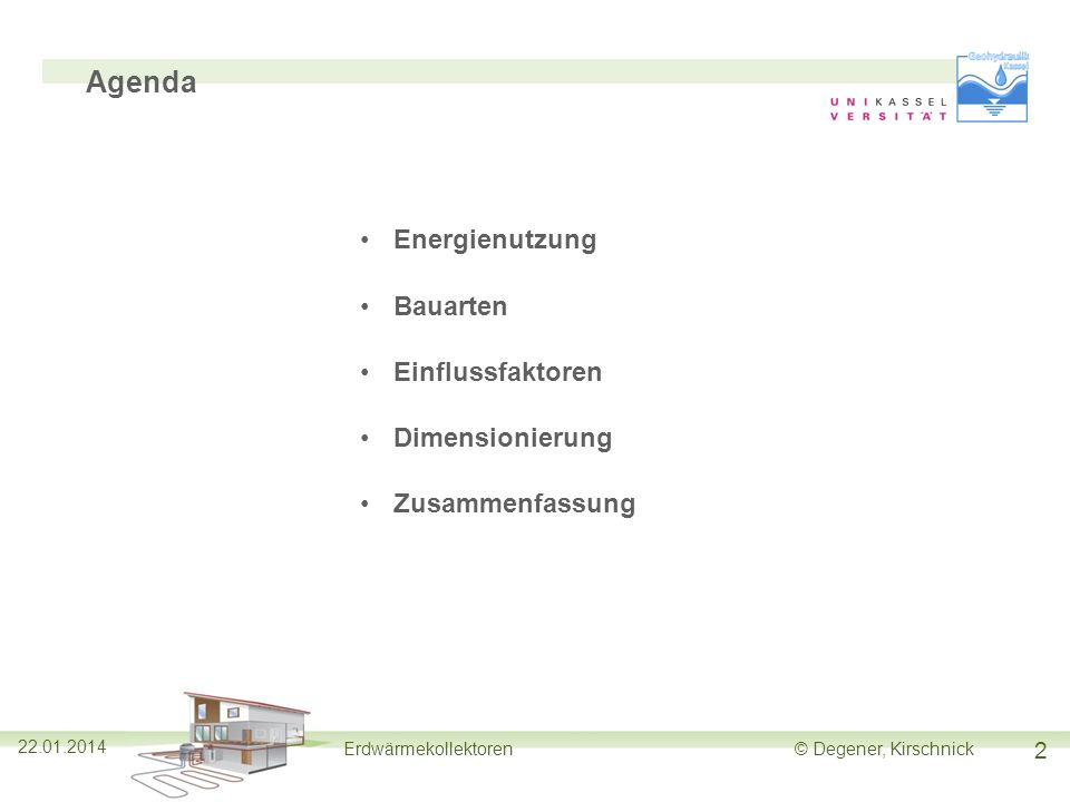 Agenda Energienutzung Bauarten Einflussfaktoren Dimensionierung