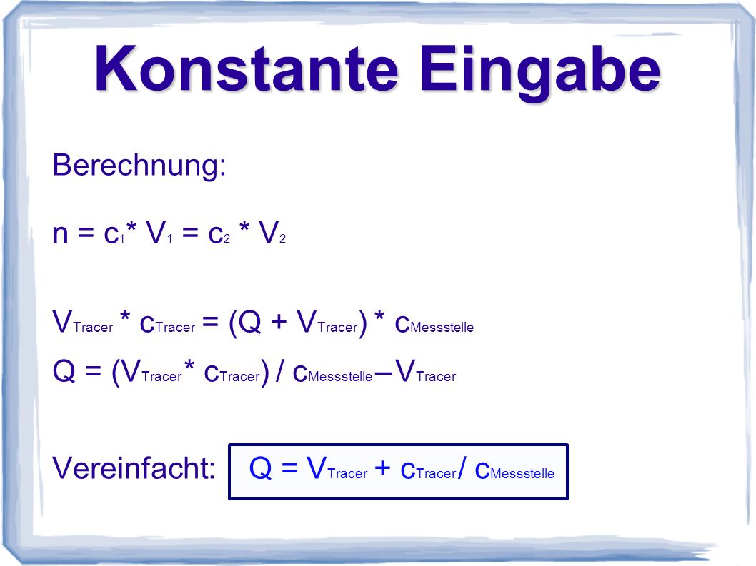 Konstante Eingabe Berechnung: n = c1* V1 = c2 * V2