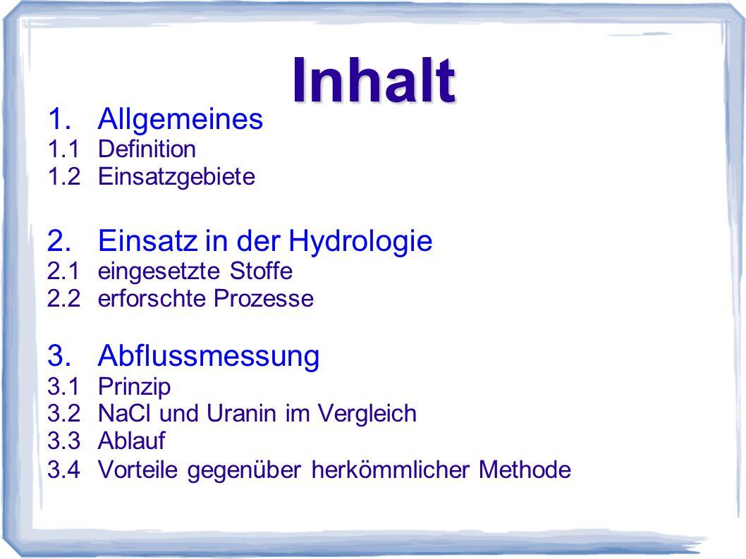Inhalt 1. Allgemeines 2. Einsatz in der Hydrologie 3. Abflussmessung