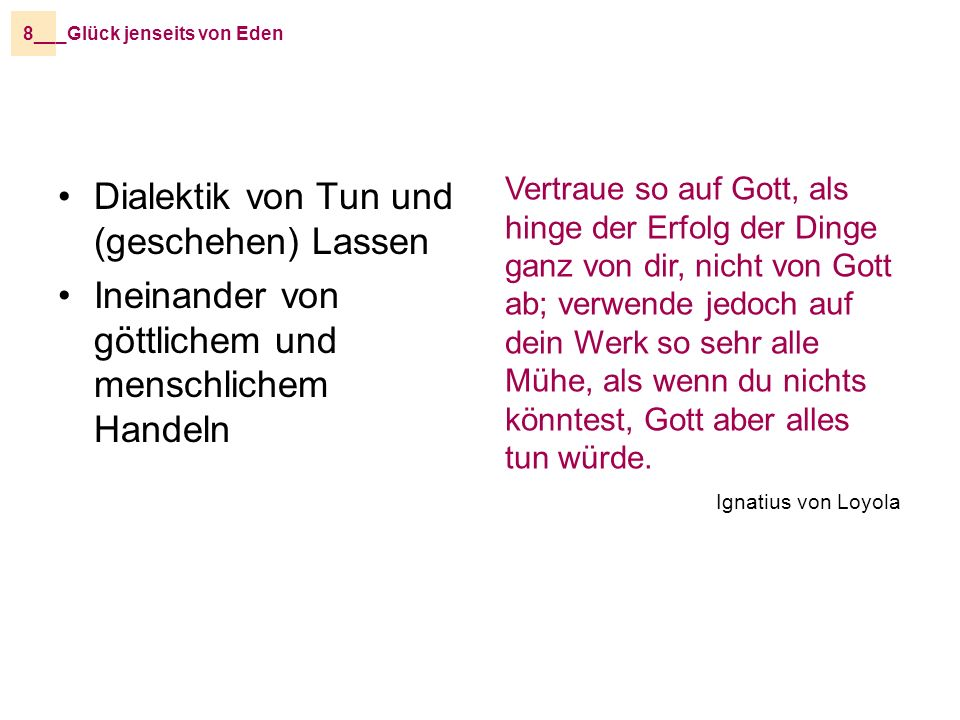 Dialektik von Tun und (geschehen) Lassen