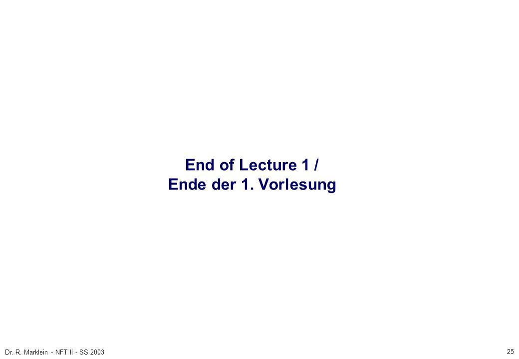 End of Lecture 1 / Ende der 1. Vorlesung
