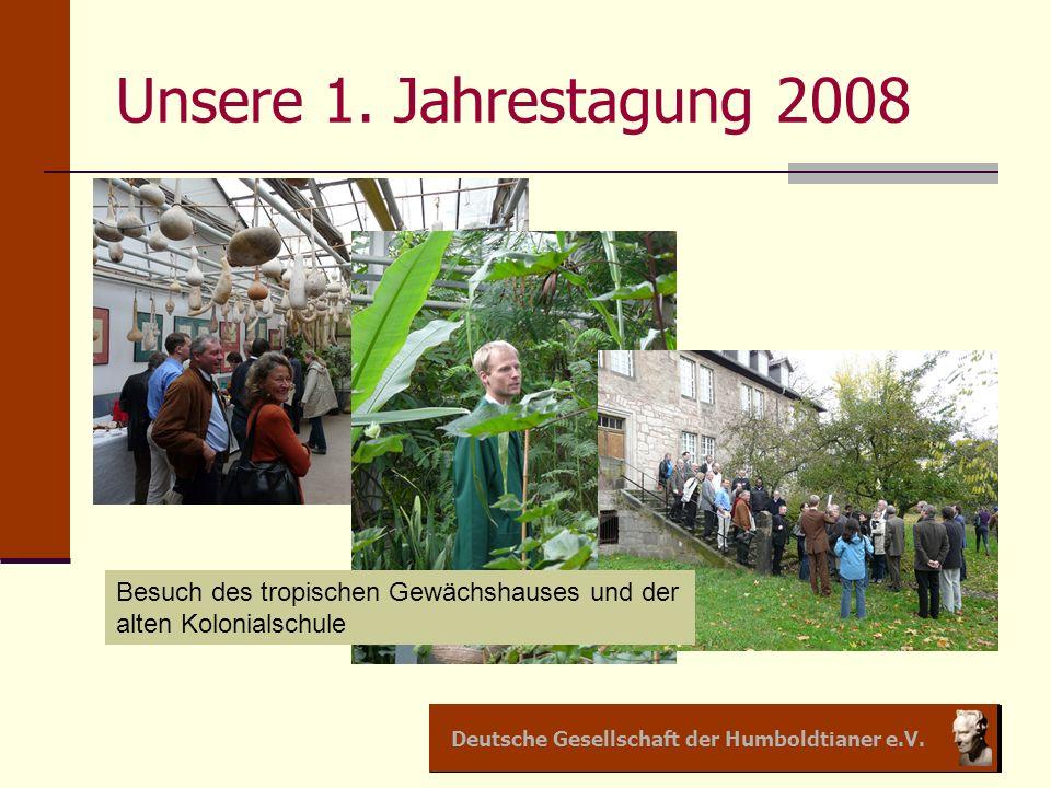 Unsere 1. Jahrestagung 2008 Besuch des tropischen Gewächshauses und der alten Kolonialschule