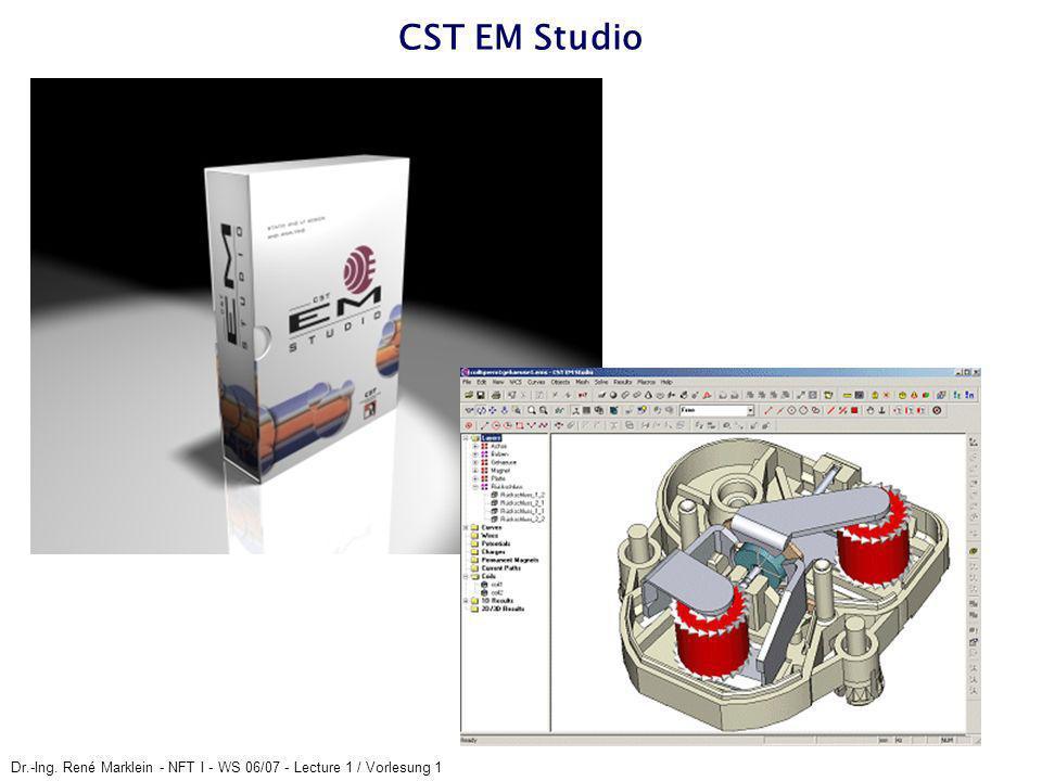CST EM Studio Dr.-Ing. René Marklein - NFT I - WS 06/07 - Lecture 1 / Vorlesung 1
