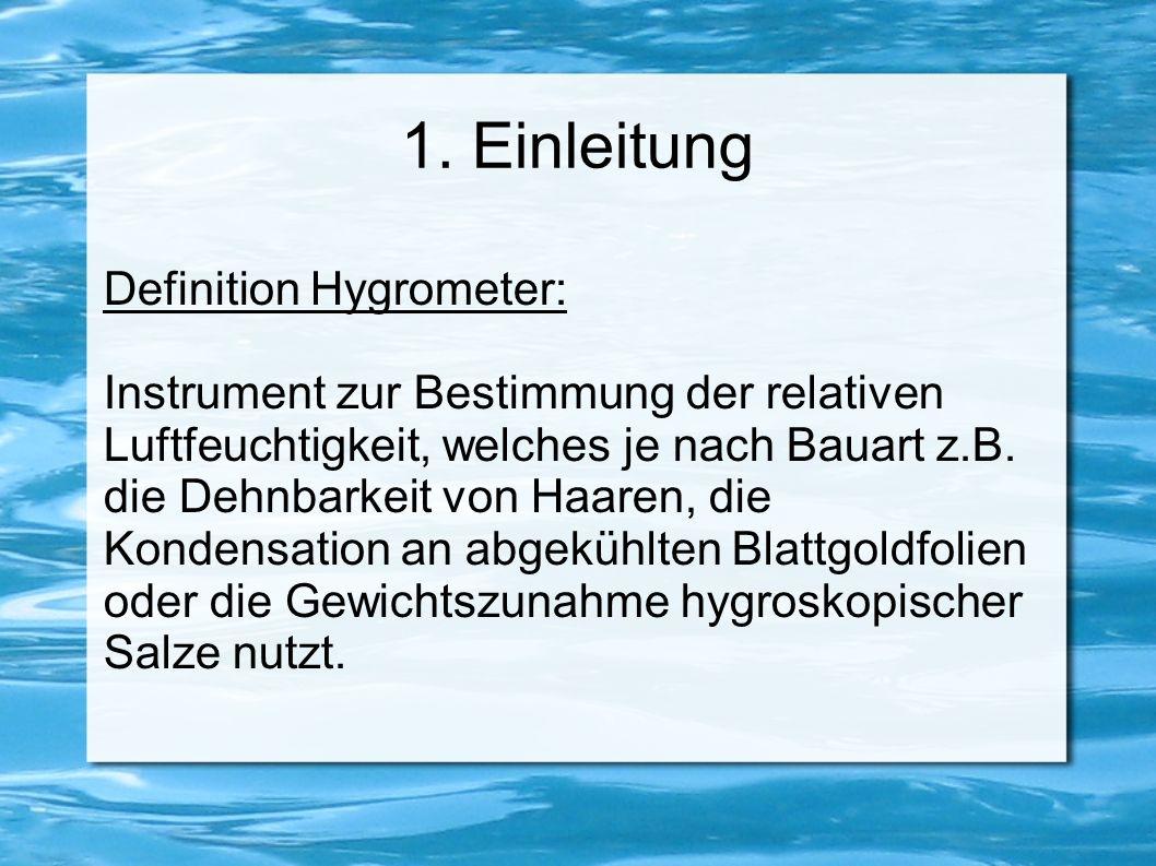 1. Einleitung Definition Hygrometer: