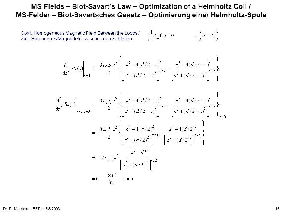 MS Fields – Biot-Savart's Law – Optimization of a Helmholtz Coil / MS-Felder – Biot-Savartsches Gesetz – Optimierung einer Helmholtz-Spule