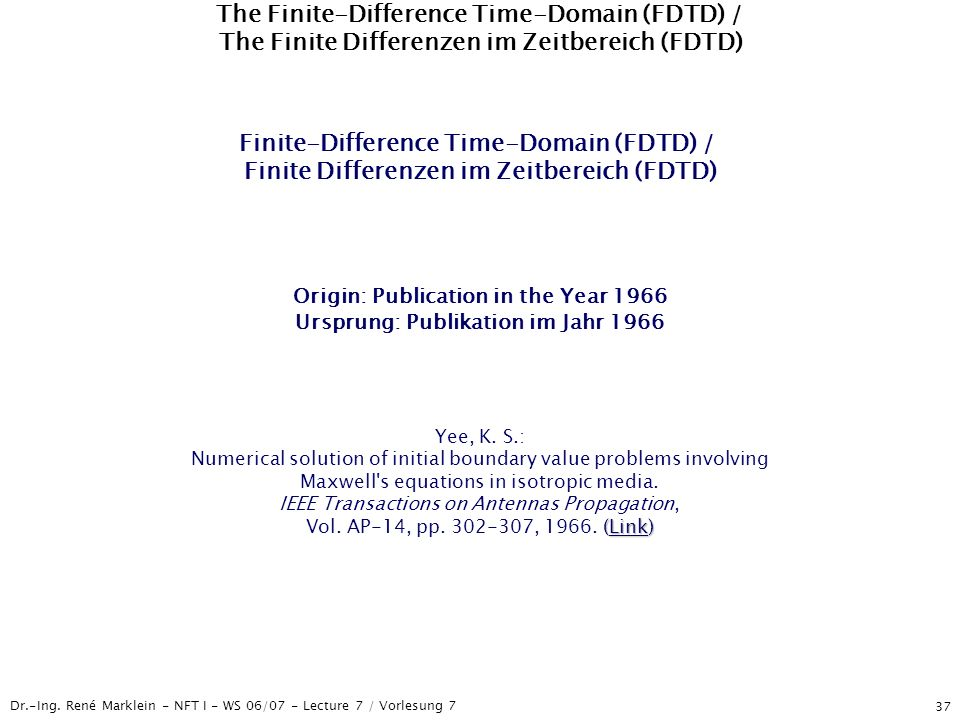 The Finite-Difference Time-Domain (FDTD) / The Finite Differenzen im Zeitbereich (FDTD)