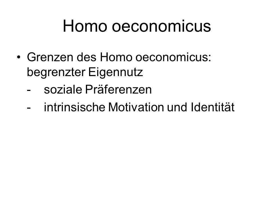 Homo oeconomicus Grenzen des Homo oeconomicus: begrenzter Eigennutz