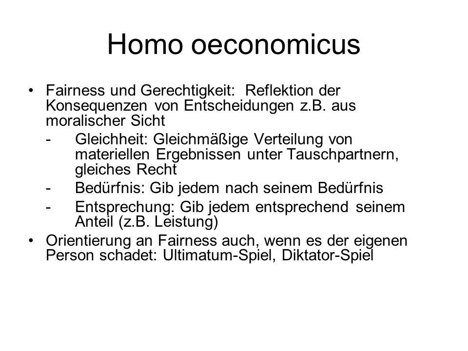 Homo oeconomicus Fairness und Gerechtigkeit: Reflektion der Konsequenzen von Entscheidungen z.B. aus moralischer Sicht.