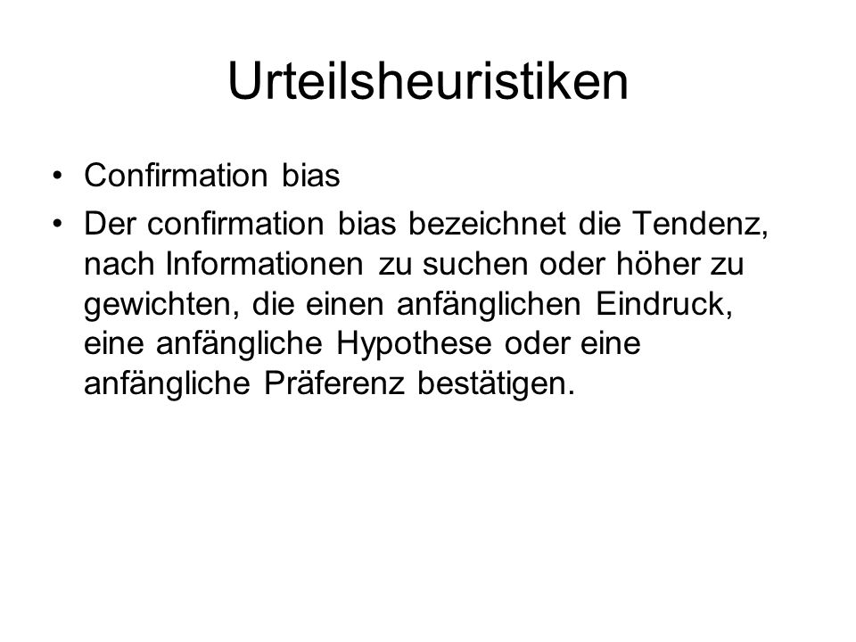 Urteilsheuristiken Confirmation bias