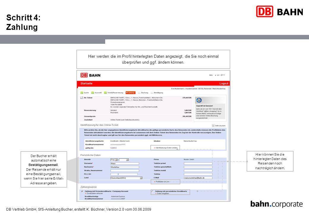 Schritt 4: Zahlung Hier werden die im Profil hinterlegten Daten angezeigt, die Sie noch einmal überprüfen und ggf. ändern können.