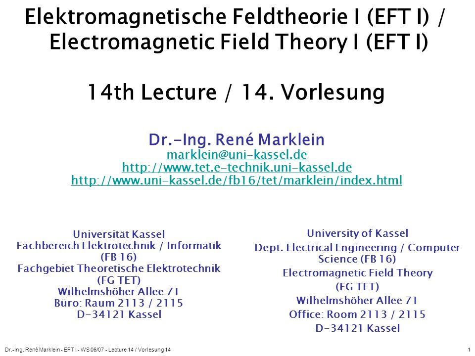 Elektromagnetische Feldtheorie I (EFT I) / Electromagnetic Field Theory I (EFT I) 14th Lecture / 14. Vorlesung
