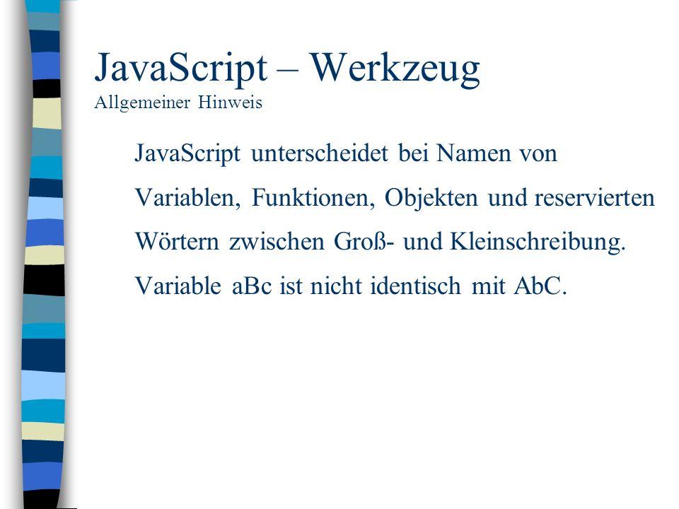 JavaScript – Werkzeug Allgemeiner Hinweis
