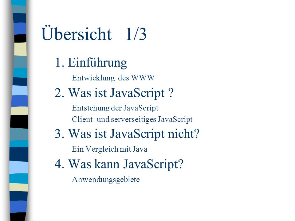 Übersicht 1/3 1. Einführung 2. Was ist JavaScript