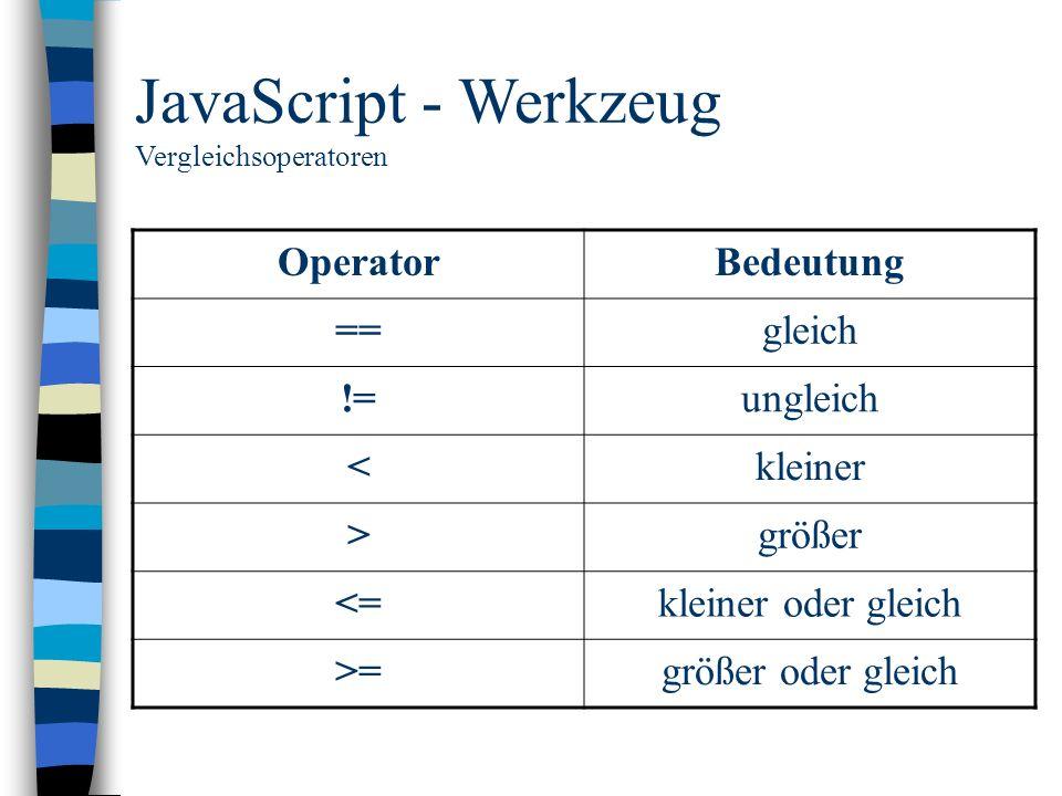 JavaScript - Werkzeug Operator Bedeutung == gleich != ungleich <