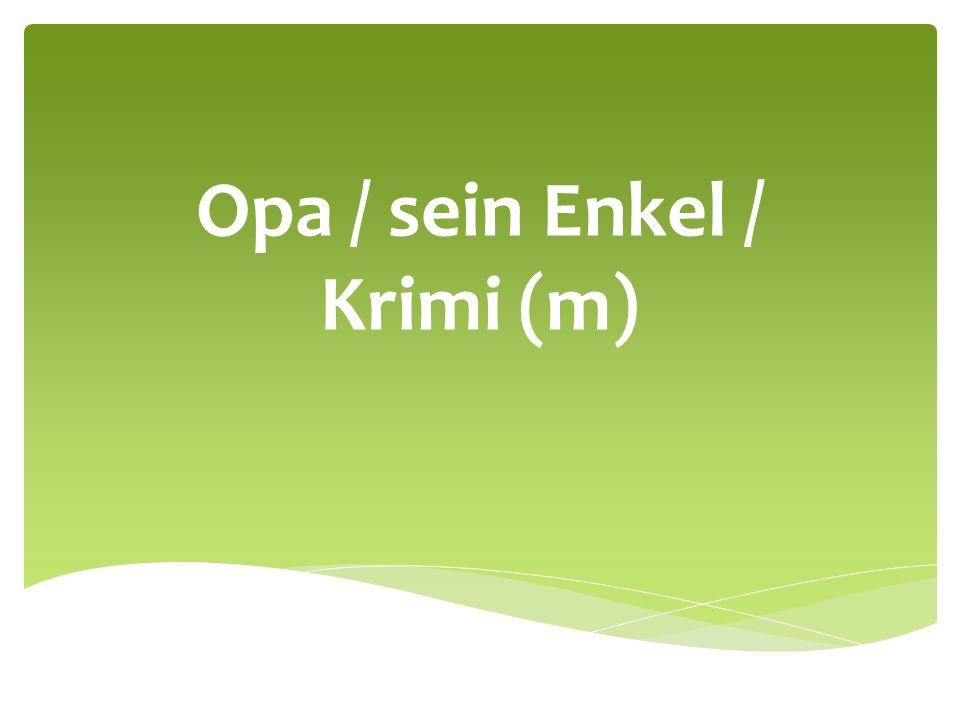 Opa / sein Enkel / Krimi (m)