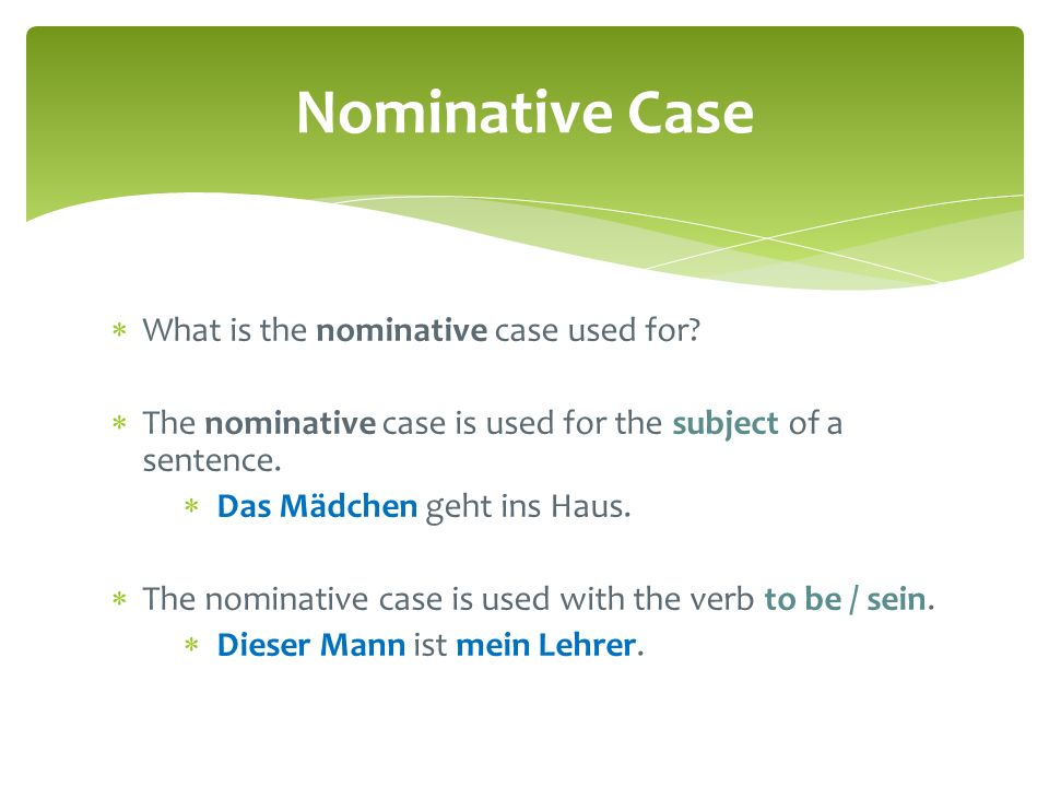Nominative Case What is the nominative case used for