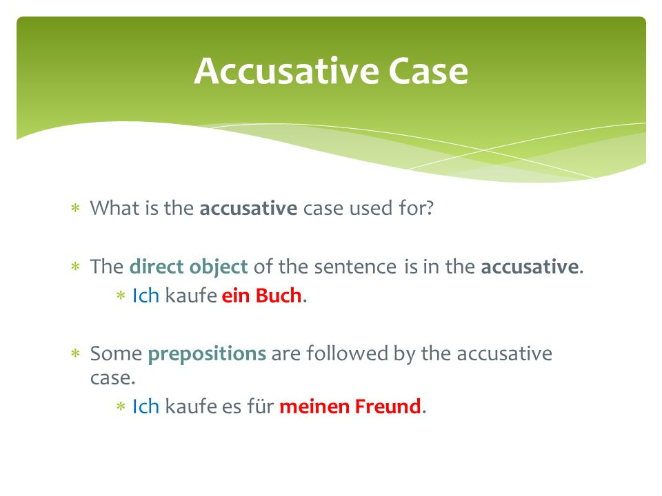 Accusative Case What is the accusative case used for