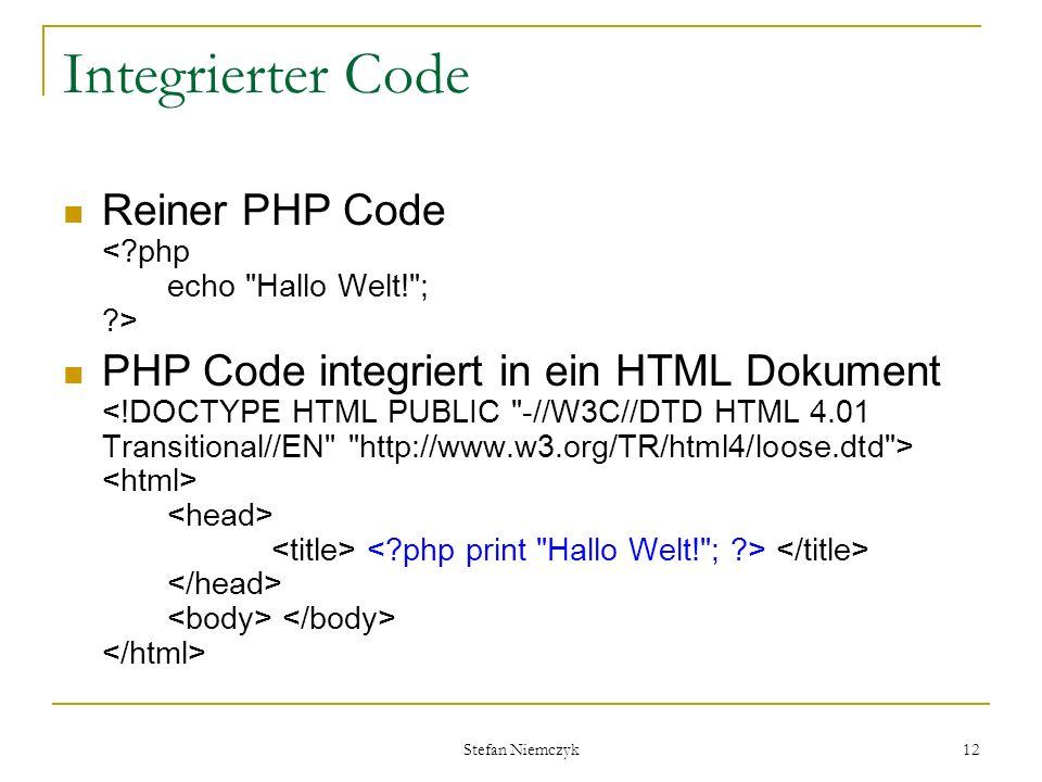 Integrierter Code Reiner PHP Code < php echo Hallo Welt! ; >