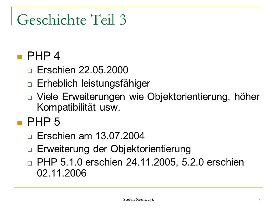 Geschichte Teil 3 PHP 4 PHP 5 Erschien 22.05.2000