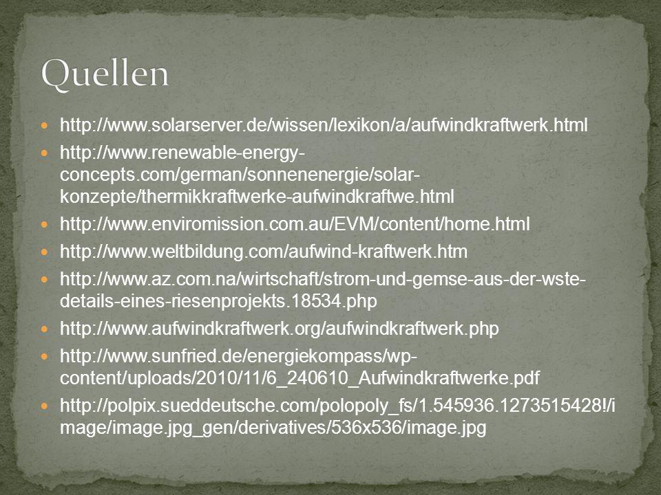 Quellenhttp://www.solarserver.de/wissen/lexikon/a/aufwindkraftwerk.html.