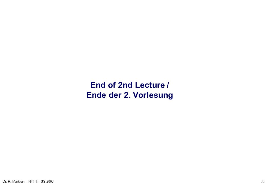 End of 2nd Lecture / Ende der 2. Vorlesung