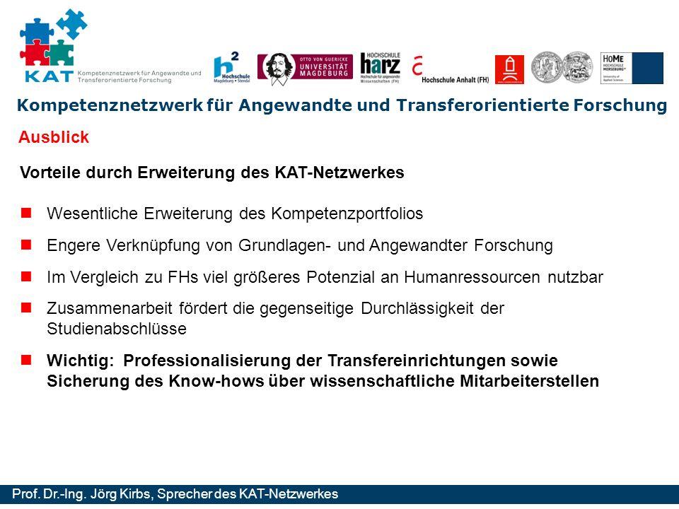 Ausblick Vorteile durch Erweiterung des KAT-Netzwerkes. Wesentliche Erweiterung des Kompetenzportfolios.