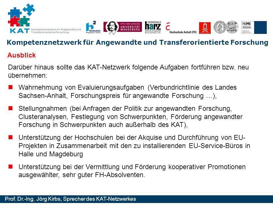 Ausblick Darüber hinaus sollte das KAT-Netzwerk folgende Aufgaben fortführen bzw. neu übernehmen: