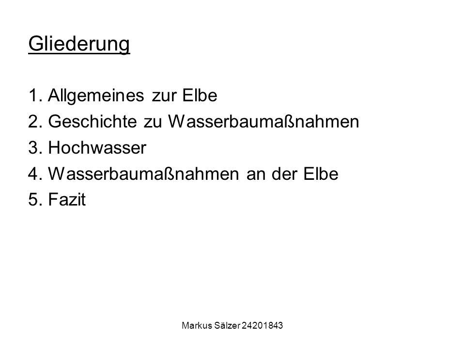 Gliederung 1. Allgemeines zur Elbe 2. Geschichte zu Wasserbaumaßnahmen