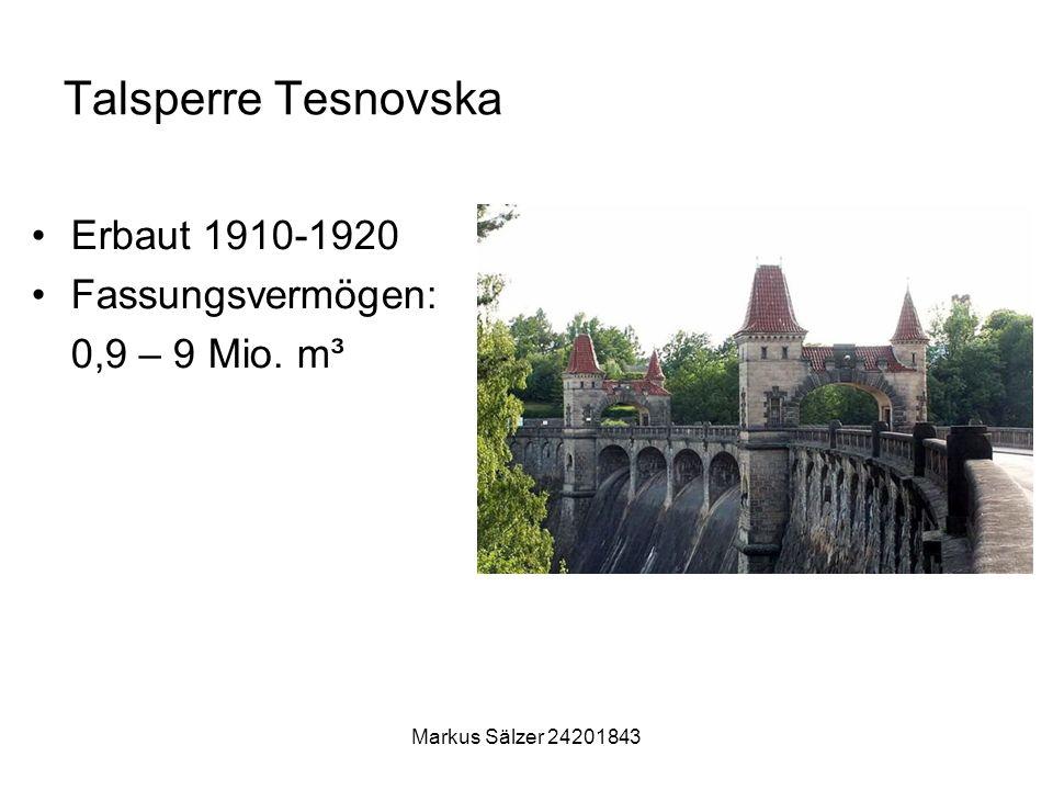 Talsperre Tesnovska Erbaut 1910-1920 Fassungsvermögen: 0,9 – 9 Mio. m³