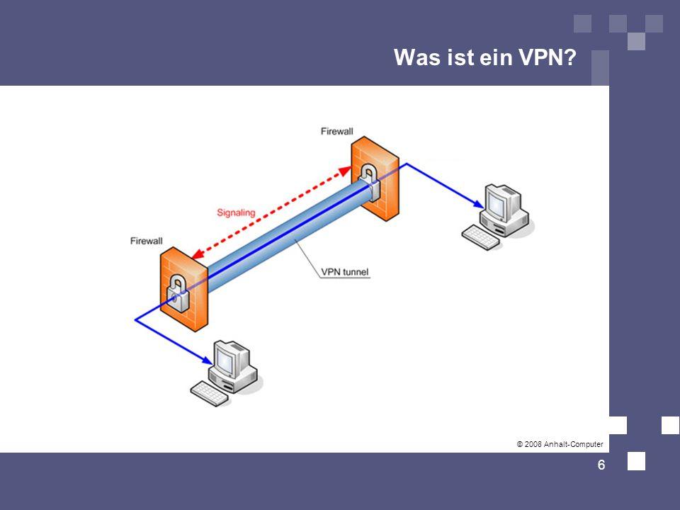 Was ist ein VPN © 2008 Anhalt-Computer