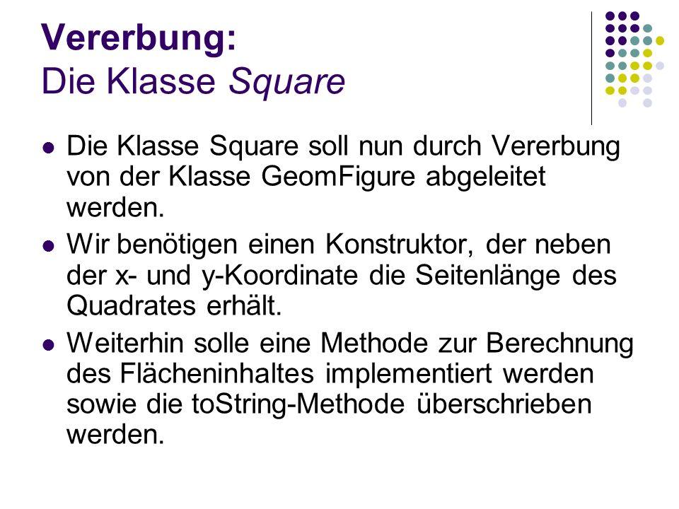 Vererbung: Die Klasse Square