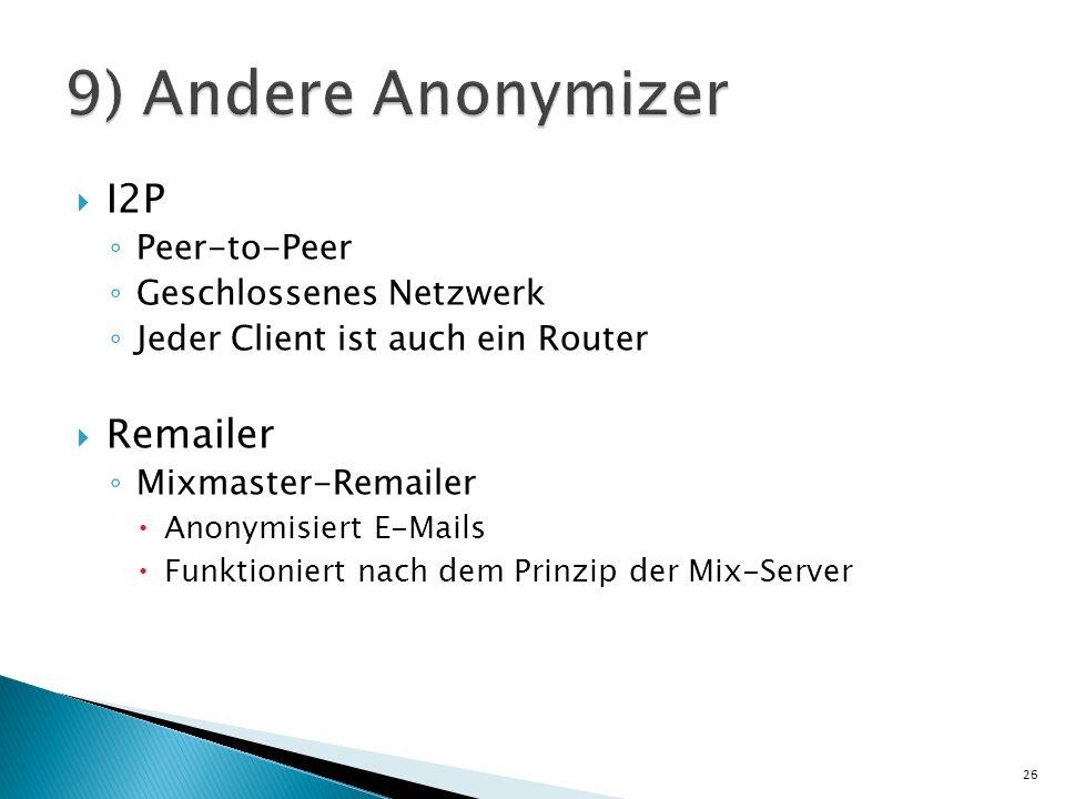 9) Andere Anonymizer I2P Remailer Peer-to-Peer Geschlossenes Netzwerk